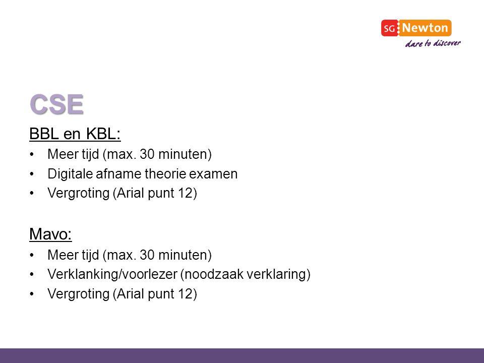 CSE BBL en KBL: Meer tijd (max. 30 minuten) Digitale afname theorie examen Vergroting (Arial punt 12) Mavo: Meer tijd (max. 30 minuten) Verklanking/vo