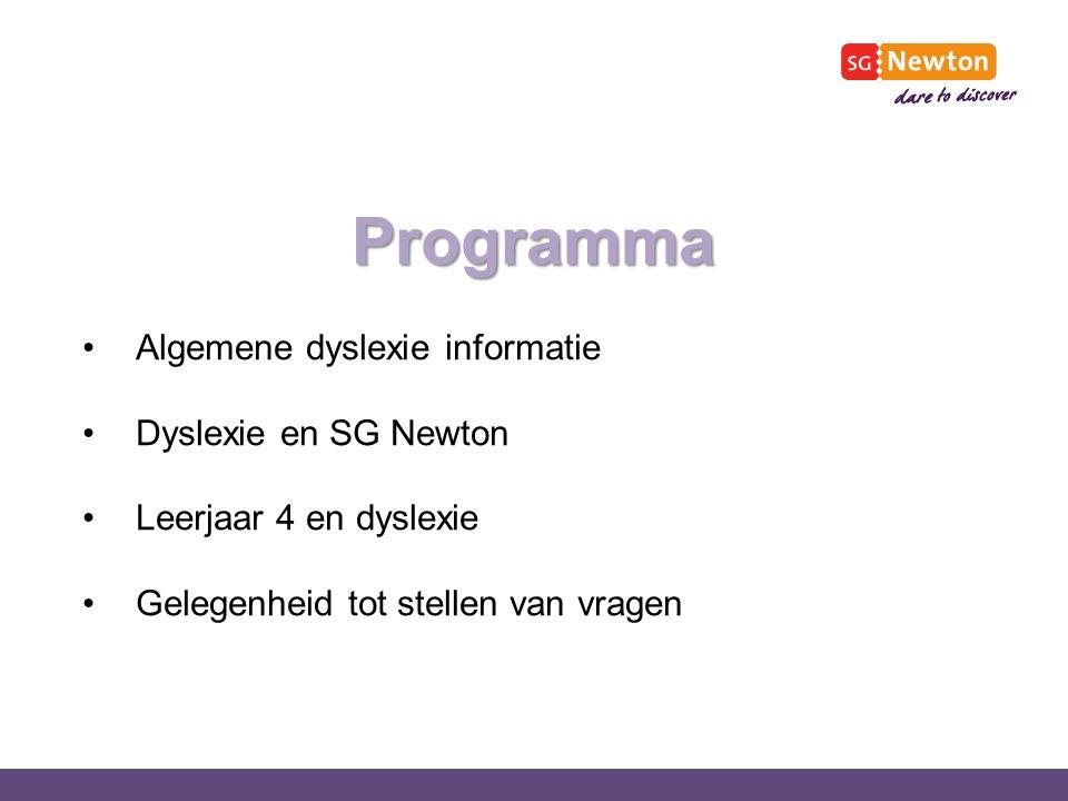 Programma Algemene dyslexie informatie Dyslexie en SG Newton Leerjaar 4 en dyslexie Gelegenheid tot stellen van vragen