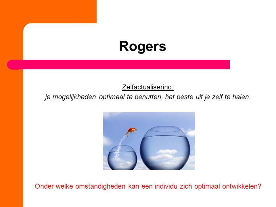 Rogers De hulpverlener moet aan 3 voorwaarden voldoen: Onvoorwaardelijke positieve waardering Echtheid Empathie