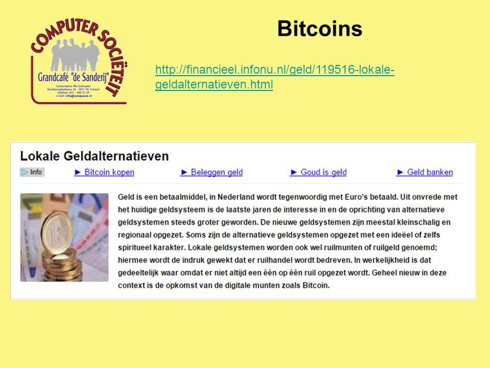 Bitcoins http://financieel.infonu.nl/geld/119516-lokale- geldalternatieven.html