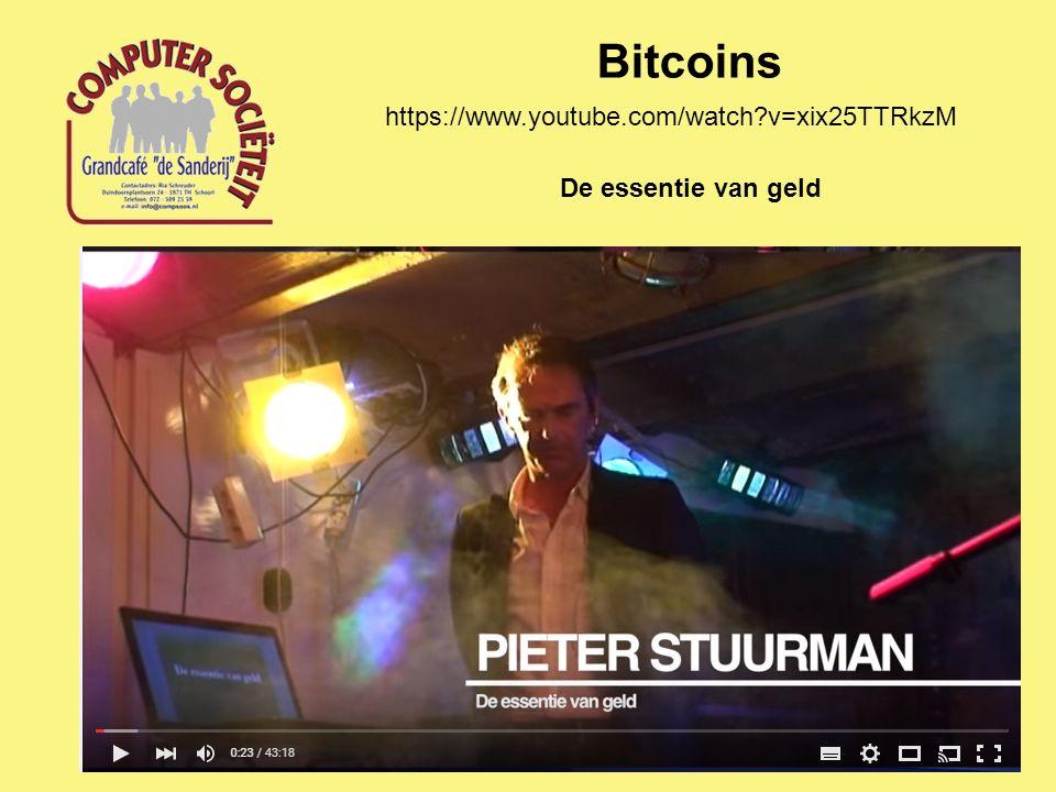 Bitcoins https://www.youtube.com/watch?v=xix25TTRkzM De essentie van geld