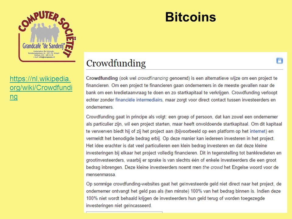 Bitcoins https://nl.wikipedia. org/wiki/Crowdfundi ng