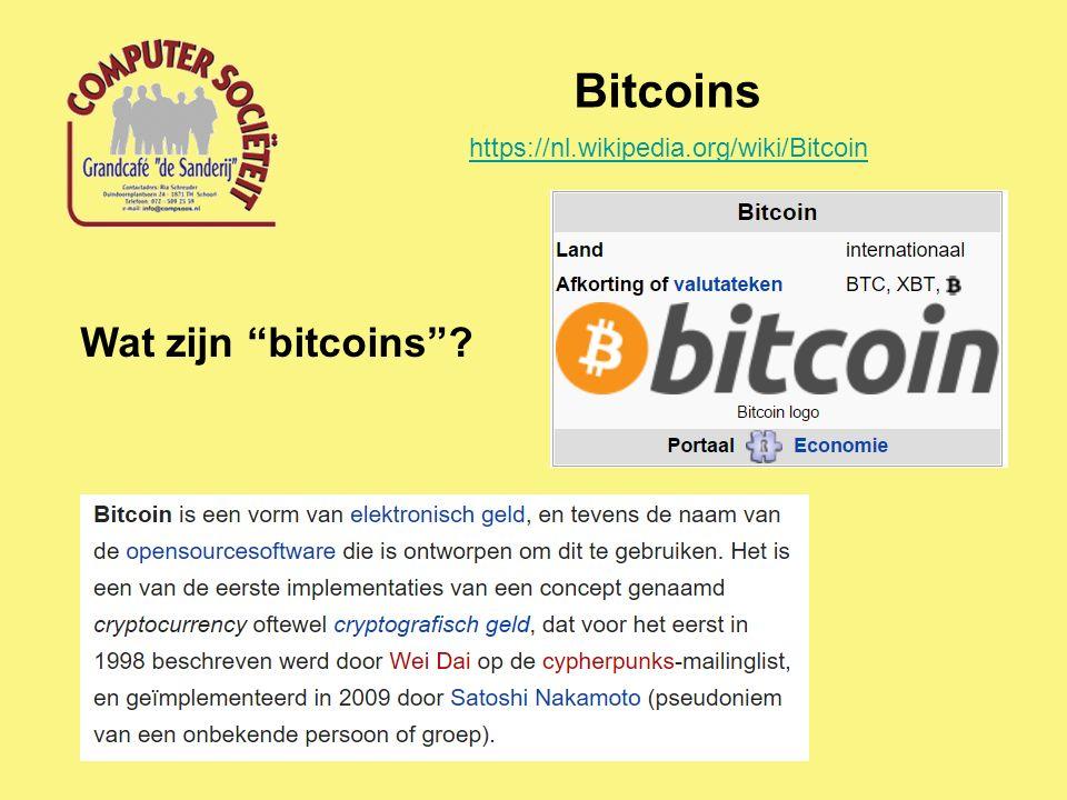 Bitcoins Wat zijn bitcoins https://nl.wikipedia.org/wiki/Bitcoin