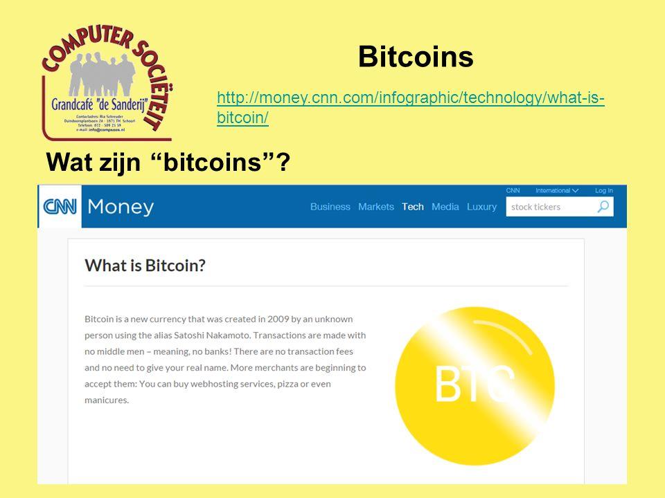 Bitcoins Wat zijn bitcoins ? http://money.cnn.com/infographic/technology/what-is- bitcoin/
