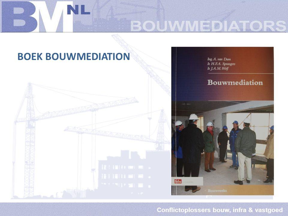 Conflictoplossers bouw, infra & vastgoed BOEK BOUWMEDIATION
