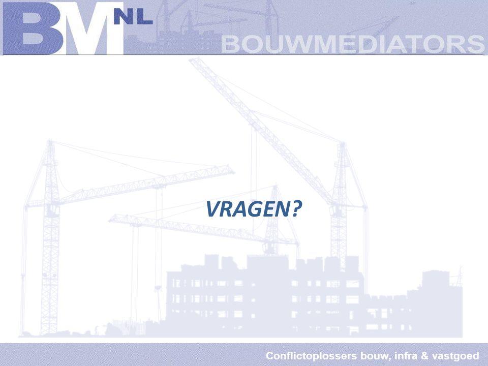 Conflictoplossers bouw, infra & vastgoed VRAGEN?