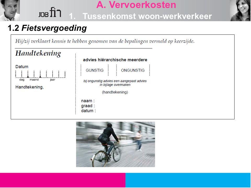 1.2 Fietsvergoeding A. Vervoerkosten 1. Tussenkomst woon-werkverkeer