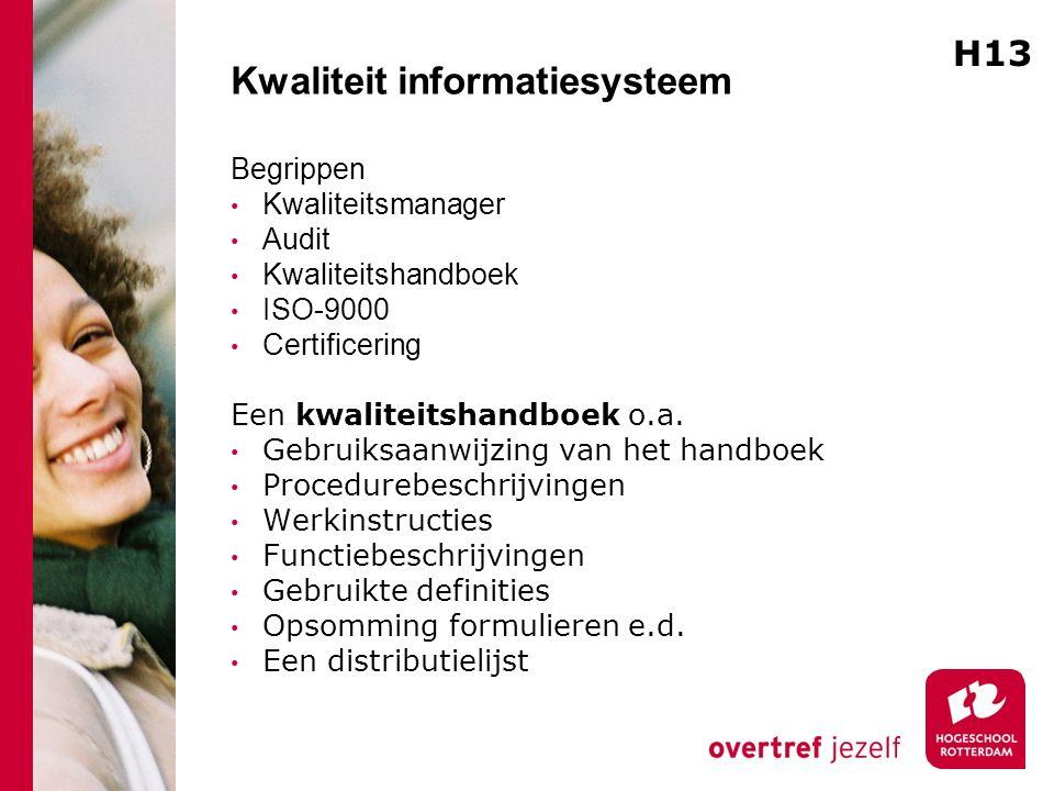 Kwaliteit informatiesysteem Begrippen Kwaliteitsmanager Audit Kwaliteitshandboek ISO-9000 Certificering Een kwaliteitshandboek o.a. Gebruiksaanwijzing