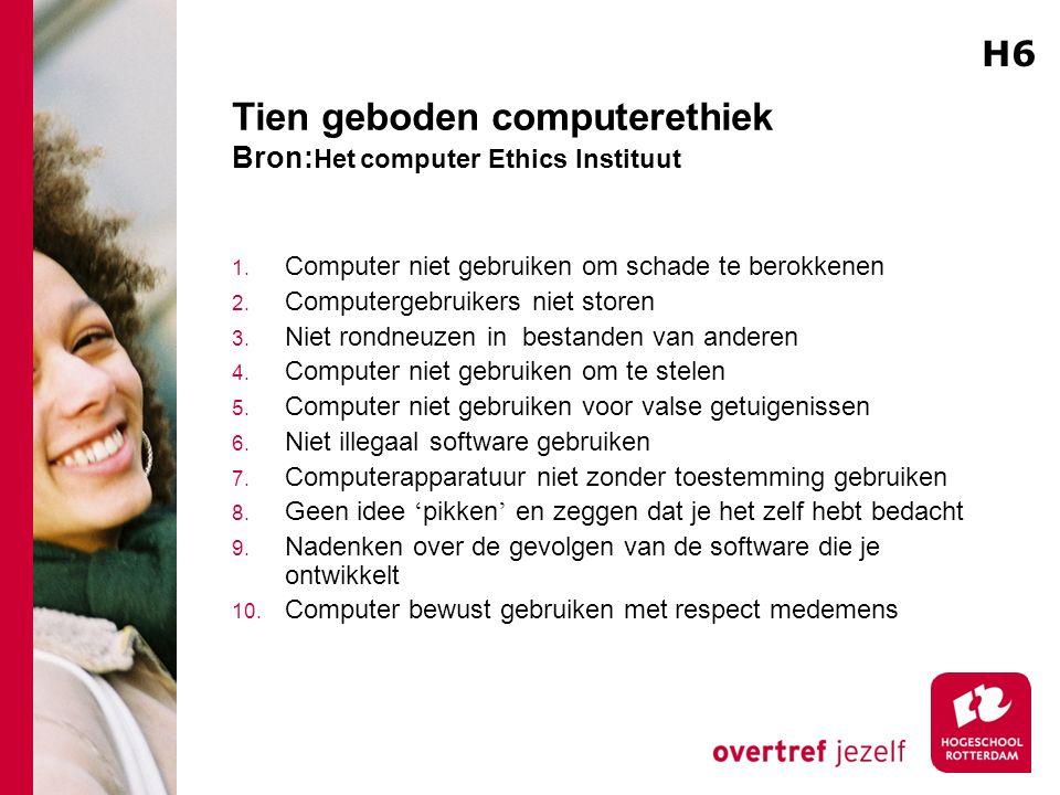 Tien geboden computerethiek Bron: Het computer Ethics Instituut 1.