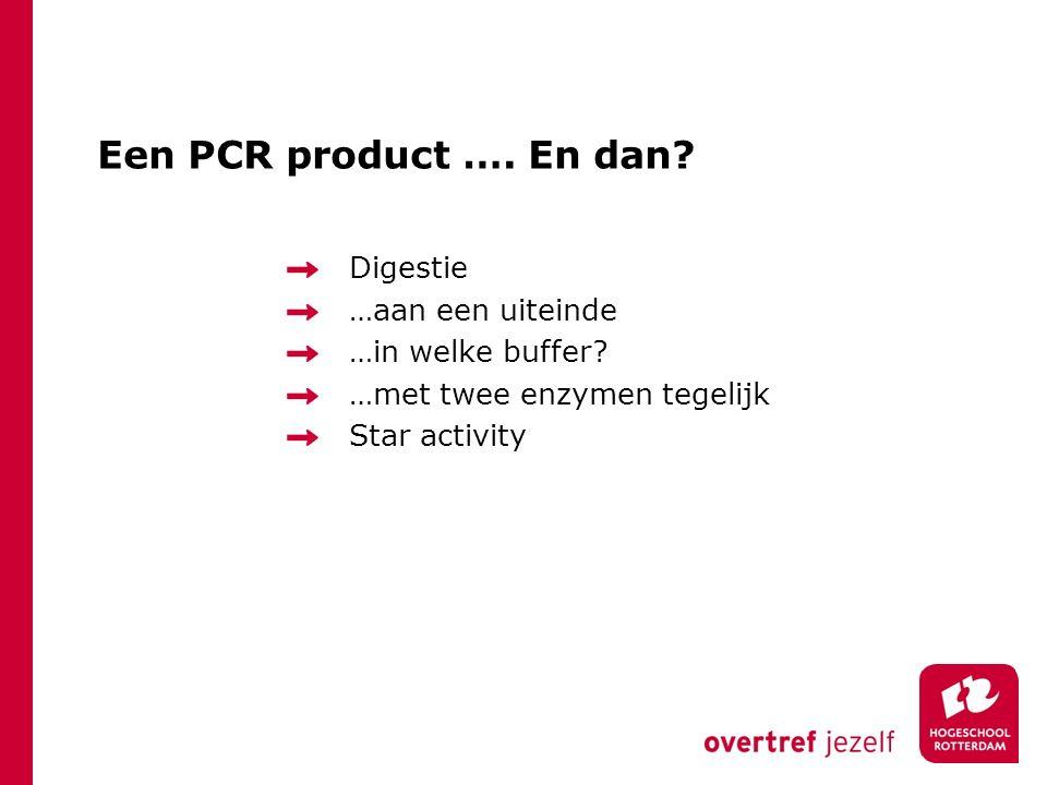 Een PCR product …. En dan. Digestie …aan een uiteinde …in welke buffer.