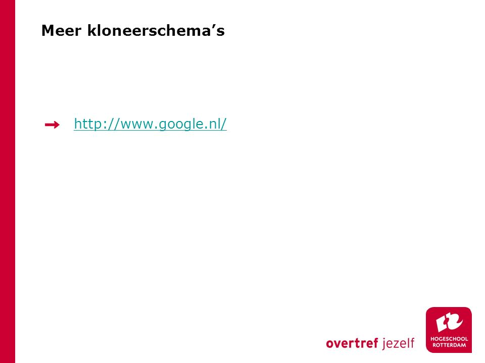 Meer kloneerschema's http://www.google.nl/