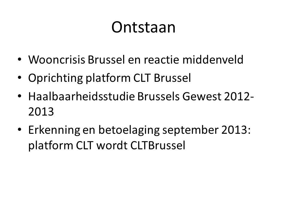 Ontstaan Wooncrisis Brussel en reactie middenveld Oprichting platform CLT Brussel Haalbaarheidsstudie Brussels Gewest 2012- 2013 Erkenning en betoelaging september 2013: platform CLT wordt CLTBrussel