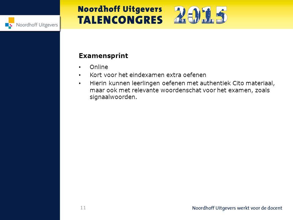 11 Examensprint Online Kort voor het eindexamen extra oefenen Hierin kunnen leerlingen oefenen met authentiek Cito materiaal, maar ook met relevante woordenschat voor het examen, zoals signaalwoorden.
