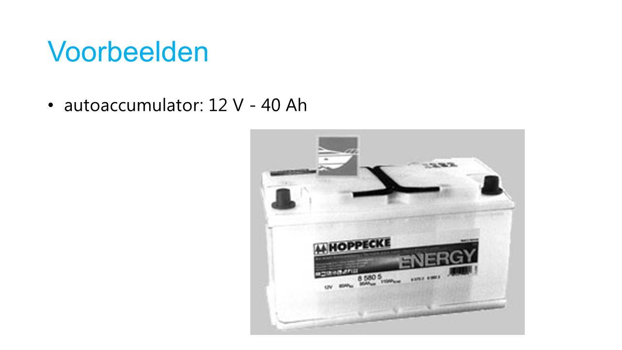 Voorbeelden autoaccumulator: 12 V - 40 Ah