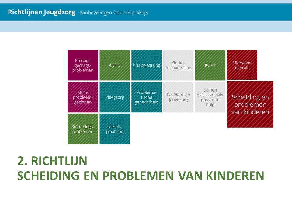2. RICHTLIJN SCHEIDING EN PROBLEMEN VAN KINDEREN