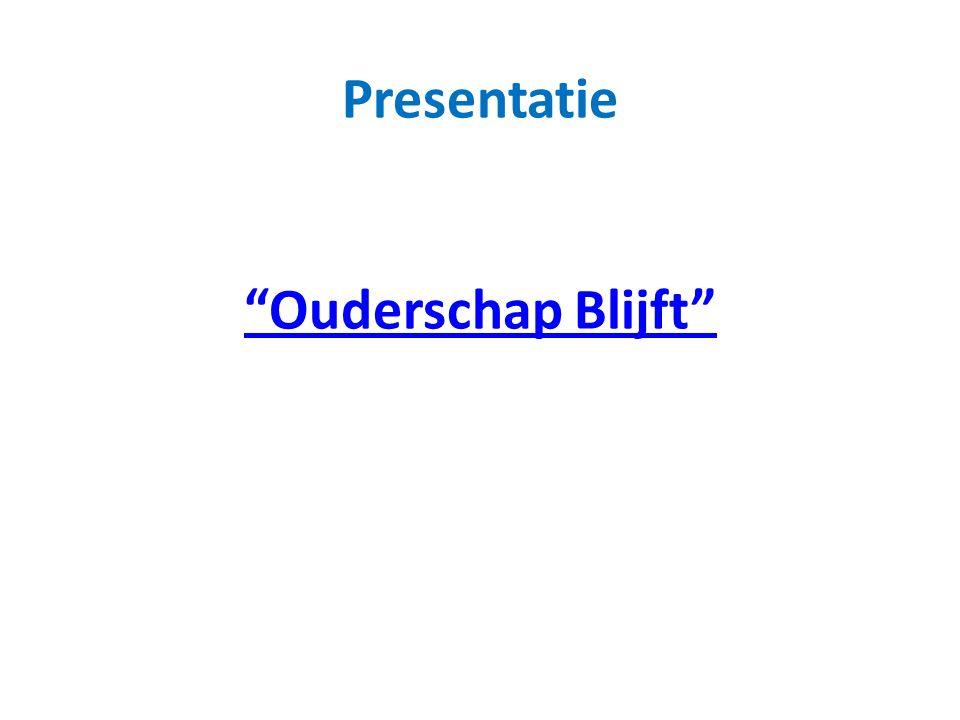 """Presentatie """"Ouderschap Blijft"""" """"Ouderschap Blijft"""""""