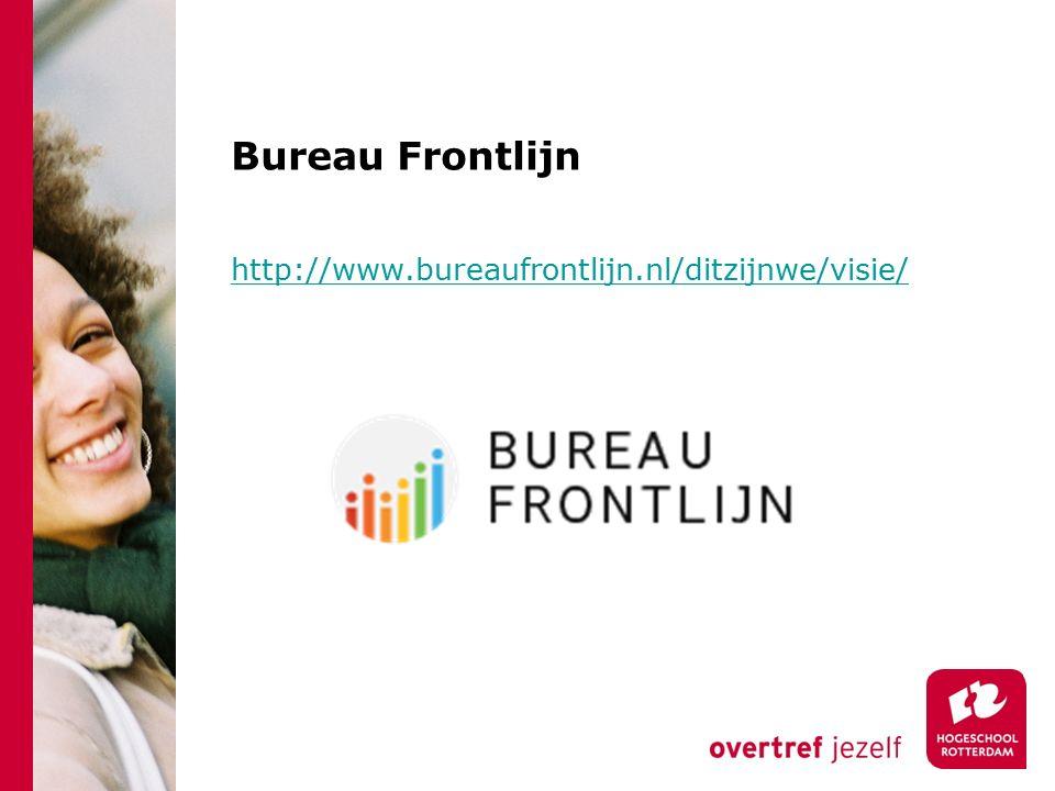 Bureau Frontlijn http://www.bureaufrontlijn.nl/ditzijnwe/visie/