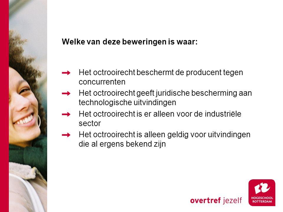 Welke van deze beweringen is waar: Het octrooirecht beschermt de producent tegen concurrenten Het octrooirecht geeft juridische bescherming aan techno