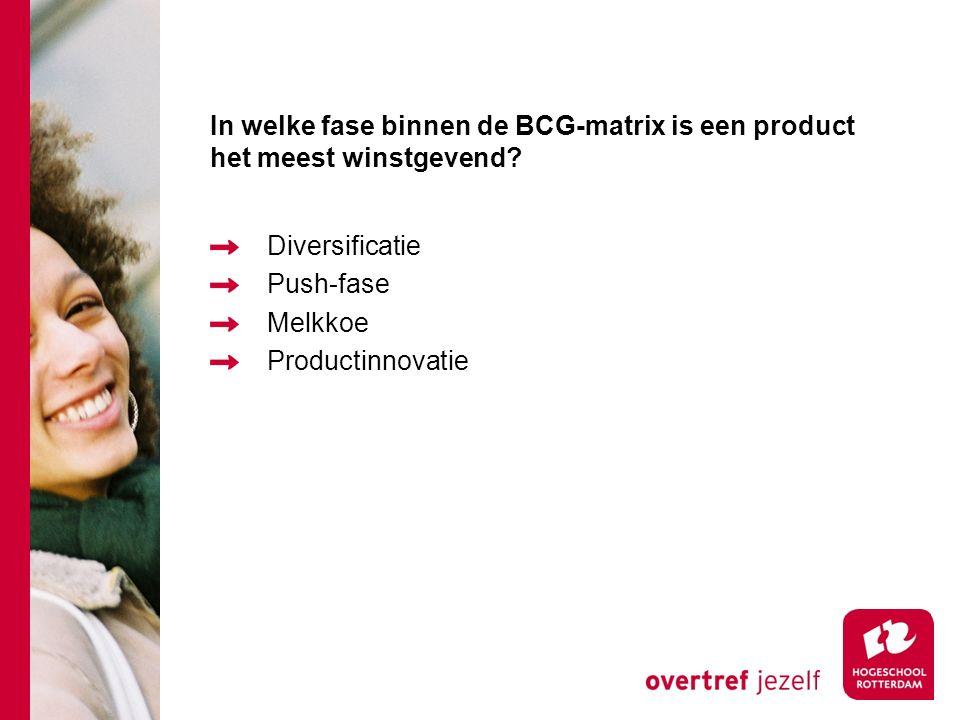 In welke fase binnen de BCG-matrix is een product het meest winstgevend? Diversificatie Push-fase Melkkoe Productinnovatie