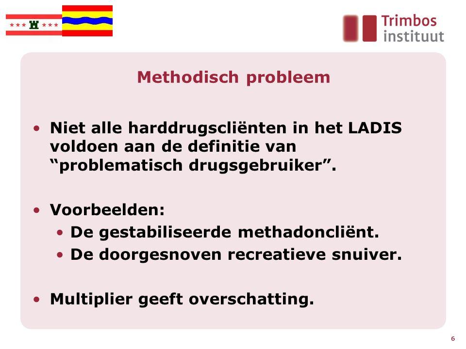 """Methodisch probleem Niet alle harddrugscliënten in het LADIS voldoen aan de definitie van """"problematisch drugsgebruiker"""". Voorbeelden: De gestabilisee"""