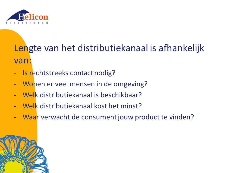 Lengte van het distributiekanaal is afhankelijk van: -Is rechtstreeks contact nodig? -Wonen er veel mensen in de omgeving? -Welk distributiekanaal is