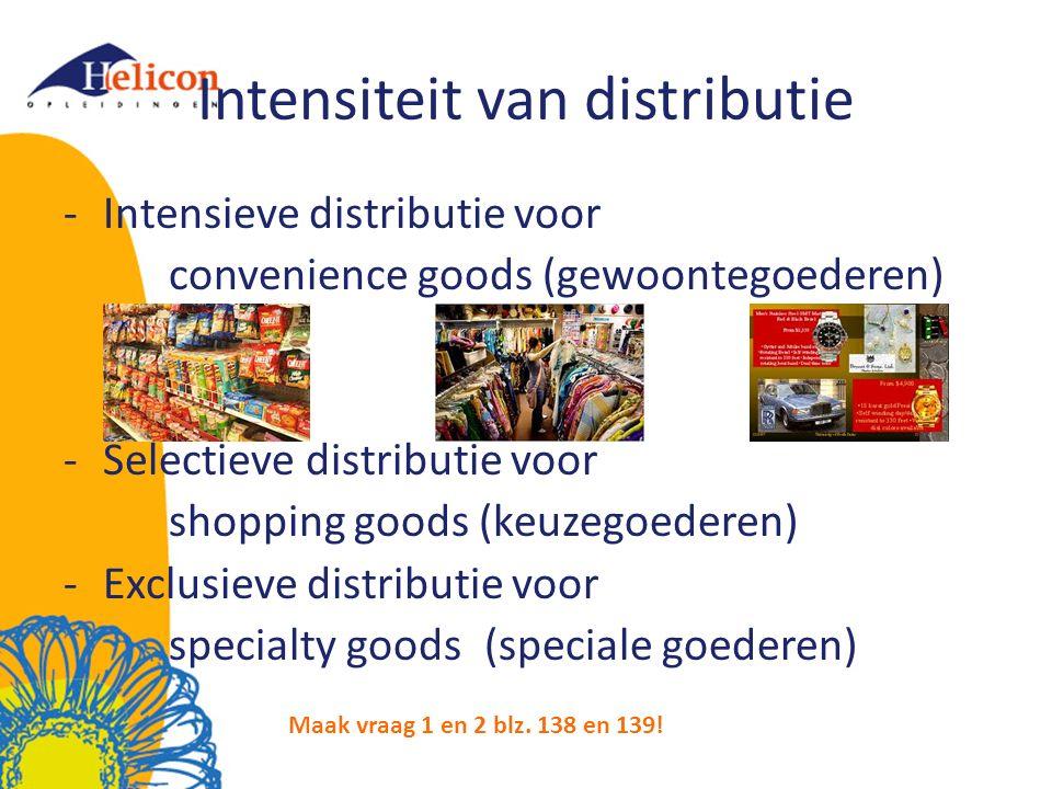 Intensiteit van distributie -Intensieve distributie voor convenience goods (gewoontegoederen) -Selectieve distributie voor shopping goods (keuzegoeder