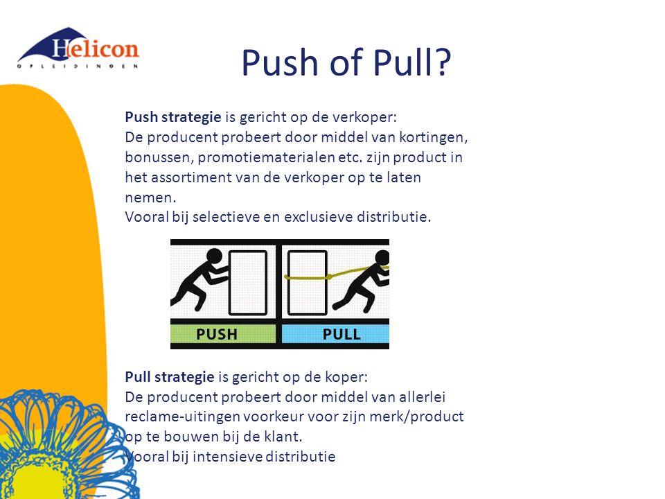 Push of Pull? Push strategie is gericht op de verkoper: De producent probeert door middel van kortingen, bonussen, promotiematerialen etc. zijn produc