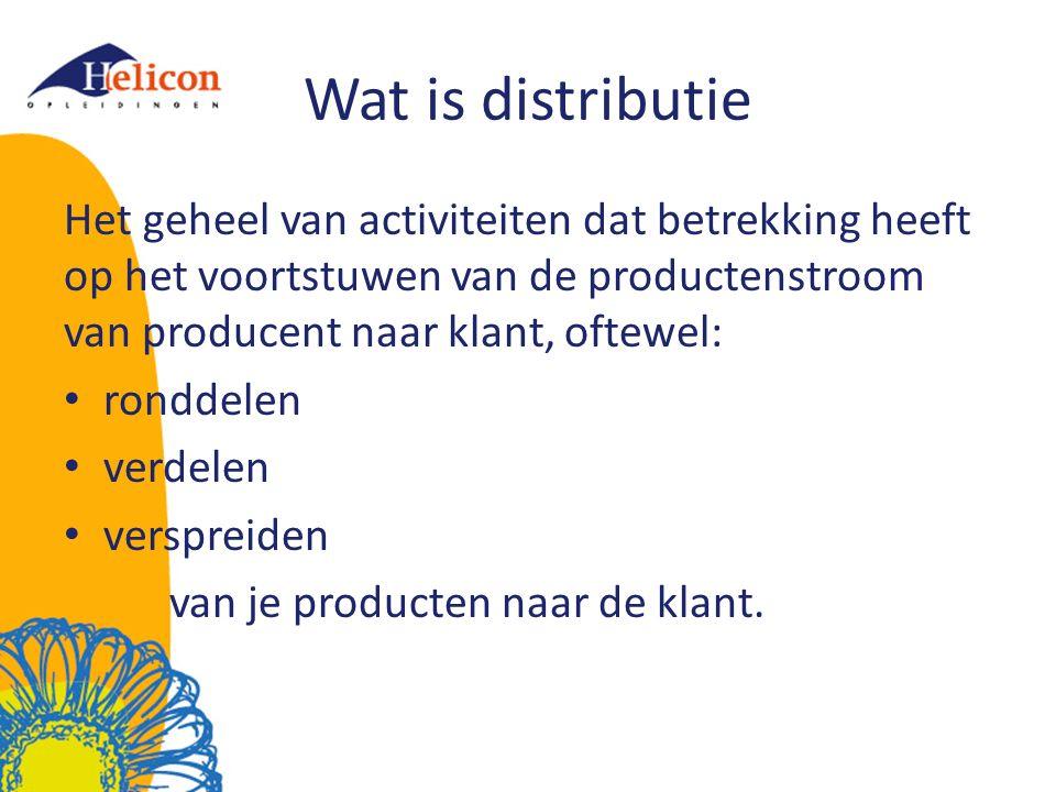 Wat is distributie Het geheel van activiteiten dat betrekking heeft op het voortstuwen van de productenstroom van producent naar klant, oftewel: rondd