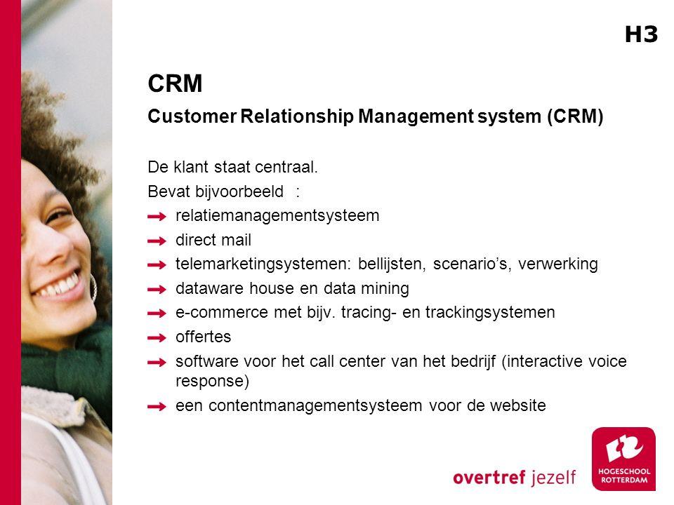 CRM Customer Relationship Management system (CRM) De klant staat centraal.