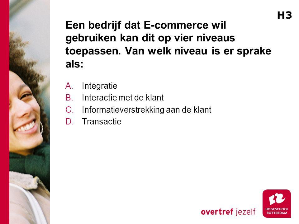 Een bedrijf dat E-commerce wil gebruiken kan dit op vier niveaus toepassen.