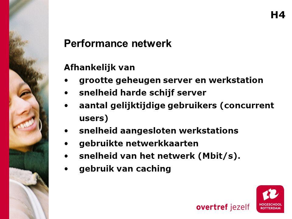 Performance netwerk Afhankelijk van grootte geheugen server en werkstation snelheid harde schijf server aantal gelijktijdige gebruikers (concurrent users) snelheid aangesloten werkstations gebruikte netwerkkaarten snelheid van het netwerk (Mbit/s).