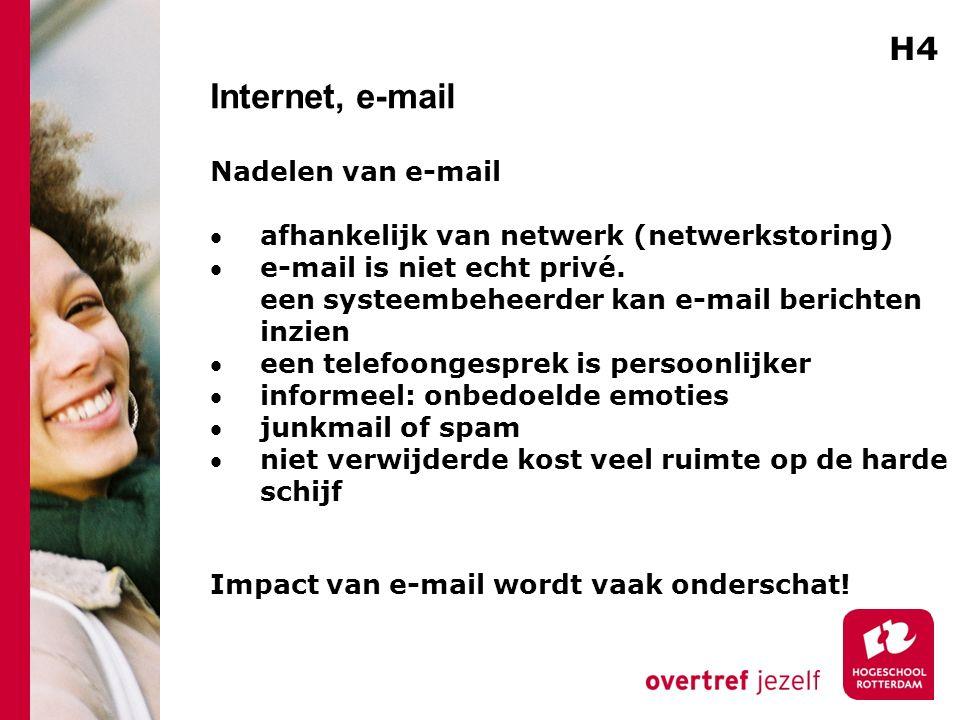 Internet, e-mail Nadelen van e-mail afhankelijk van netwerk (netwerkstoring) e-mail is niet echt privé.