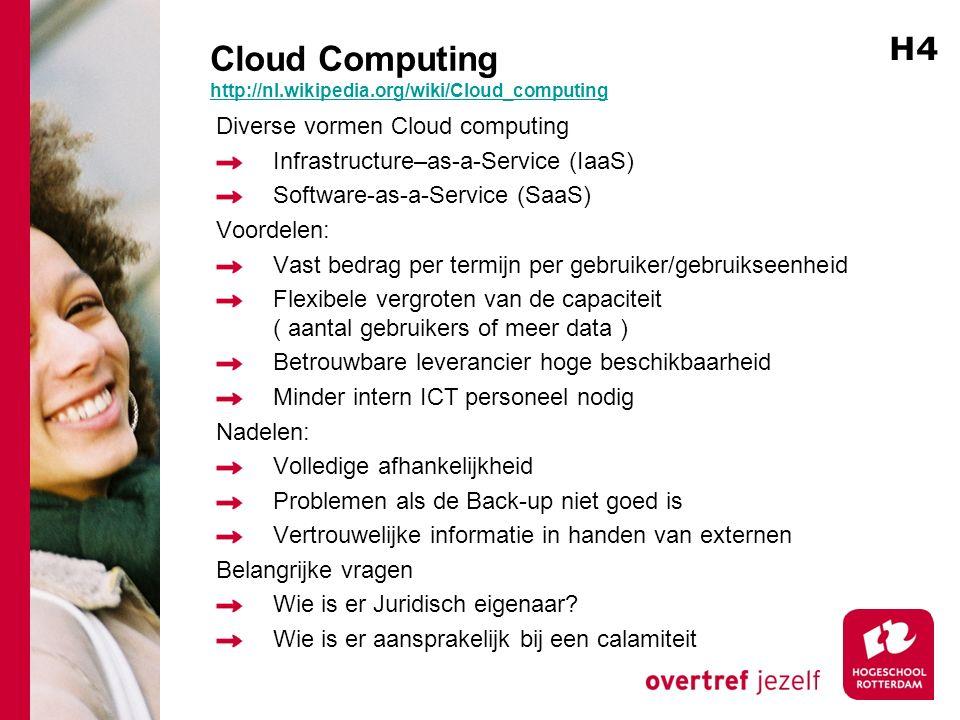 Cloud Computing http://nl.wikipedia.org/wiki/Cloud_computing http://nl.wikipedia.org/wiki/Cloud_computing Diverse vormen Cloud computing Infrastructure–as-a-Service (IaaS) Software-as-a-Service (SaaS) Voordelen: Vast bedrag per termijn per gebruiker/gebruikseenheid Flexibele vergroten van de capaciteit ( aantal gebruikers of meer data ) Betrouwbare leverancier hoge beschikbaarheid Minder intern ICT personeel nodig Nadelen: Volledige afhankelijkheid Problemen als de Back-up niet goed is Vertrouwelijke informatie in handen van externen Belangrijke vragen Wie is er Juridisch eigenaar.