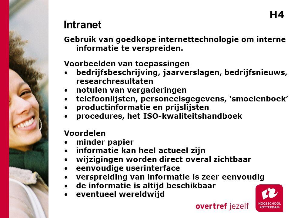Intranet Gebruik van goedkope internettechnologie om interne informatie te verspreiden.
