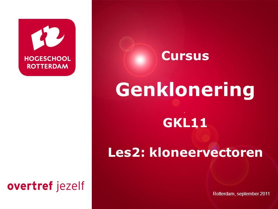 Presentatie titel Rotterdam, 00 januari 2007 Cursus Genklonering GKL11 Les2: kloneervectoren Rotterdam, september 2011