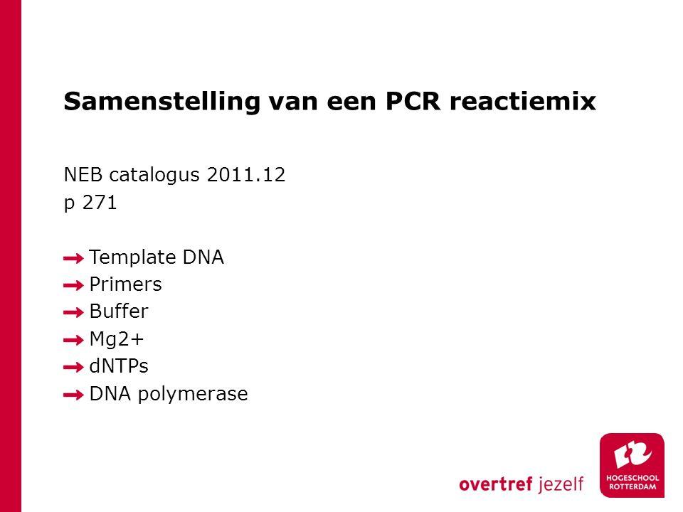 Cyclus in een PCR reactie Denaturatie Annealing Elongatie