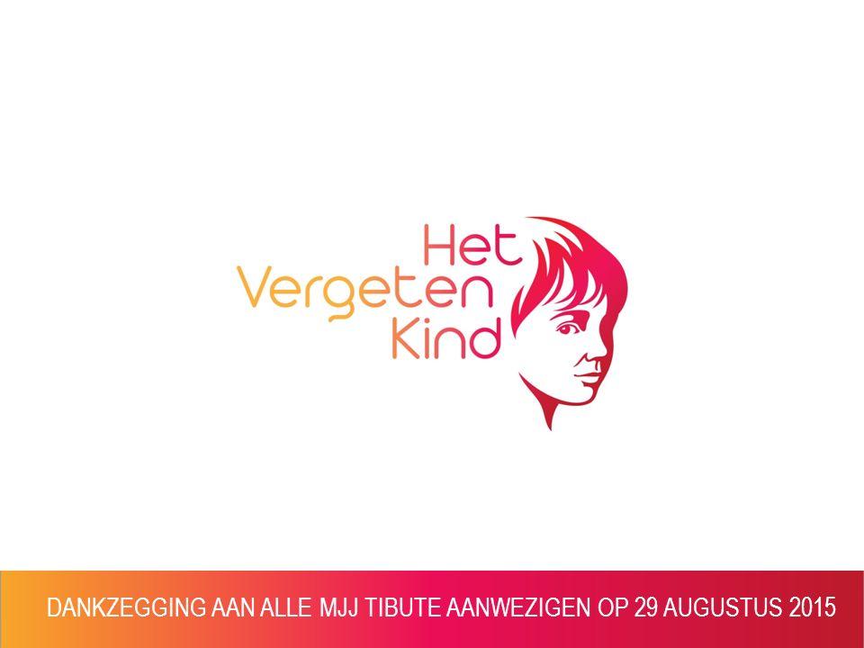 Presentatie stichting & grote sprong voorwaarts 26 juni 2014 DANKZEGGING AAN ALLE MJJ TIBUTE AANWEZIGEN OP 29 AUGUSTUS 2015