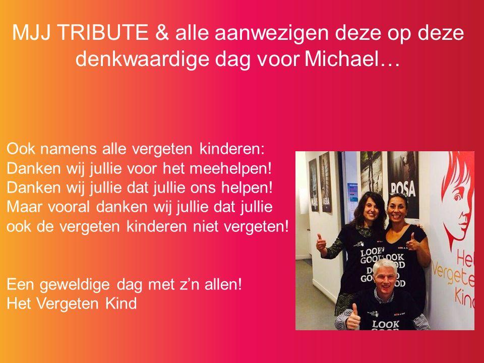 MJJ TRIBUTE & alle aanwezigen deze op deze denkwaardige dag voor Michael… Ook namens alle vergeten kinderen: Danken wij jullie voor het meehelpen.