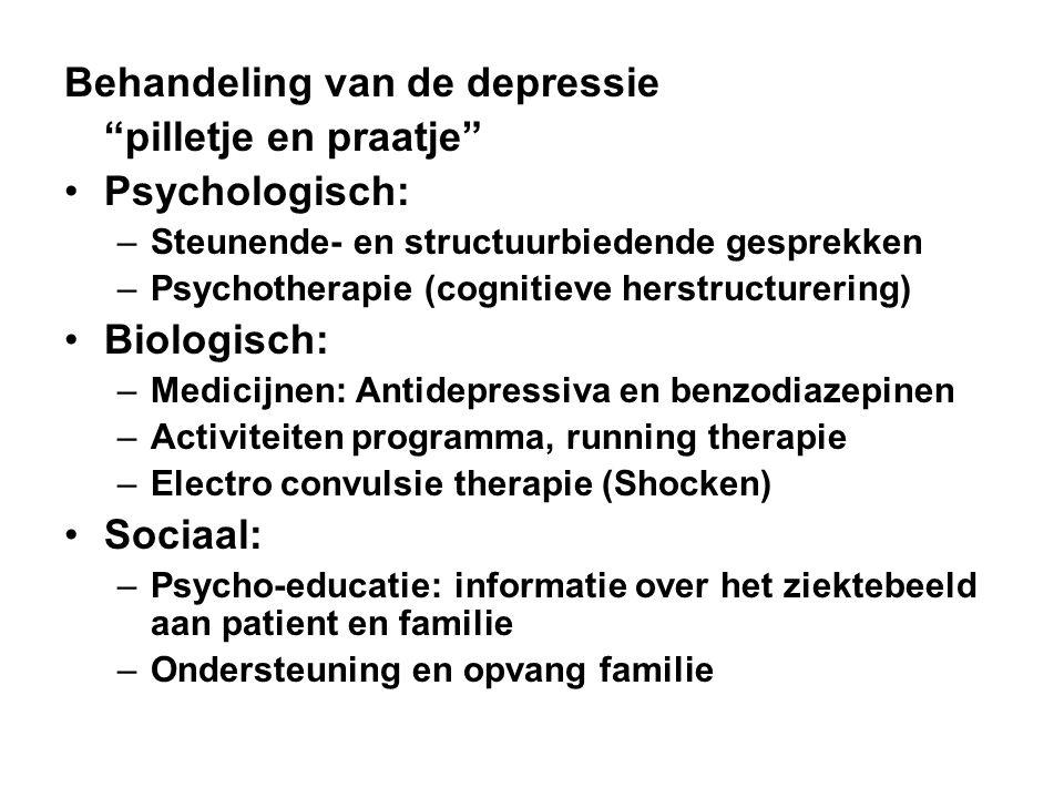 """Behandeling van de depressie """"pilletje en praatje"""" Psychologisch: –Steunende- en structuurbiedende gesprekken –Psychotherapie (cognitieve herstructure"""