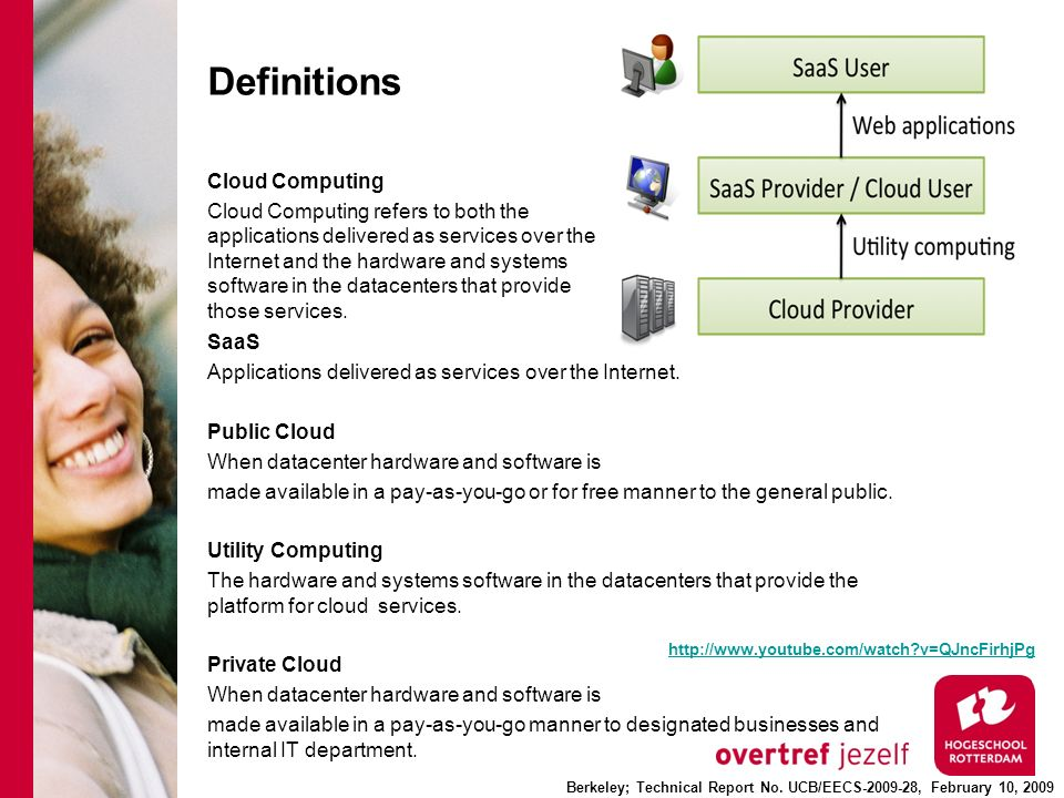 Definitions Cloud Computing Cloud Computing refers to both the applications delivered as services over the Internet and the hardware and systems software in the datacenters that provide those services.