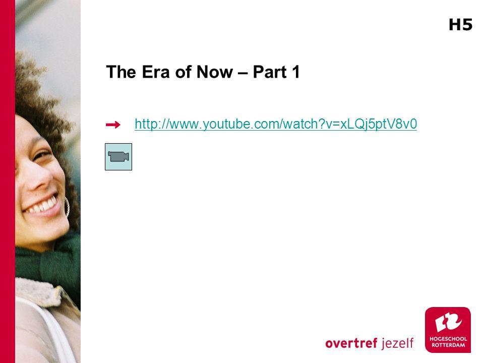 The Era of Now – Part 1 http://www.youtube.com/watch?v=xLQj5ptV8v0 H5