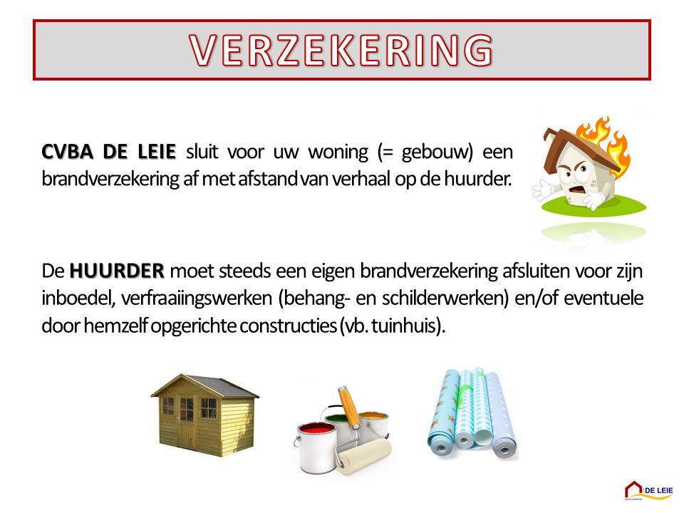 CVBA DE LEIE CVBA DE LEIE sluit voor uw woning (= gebouw) een brandverzekering af met afstand van verhaal op de huurder. HUURDER De HUURDER moet steed