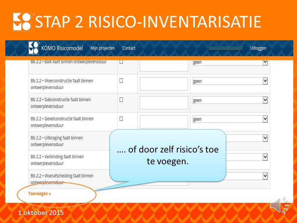 STAP 2 RISICO-INVENTARISATIE 1 oktober 2015 …. door een keuze te maken uit een lijst ….