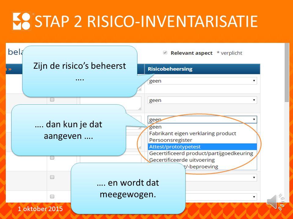 STAP 2 RISICO-INVENTARISATIE 1 oktober 2015 …. of door zelf risico's toe te voegen.
