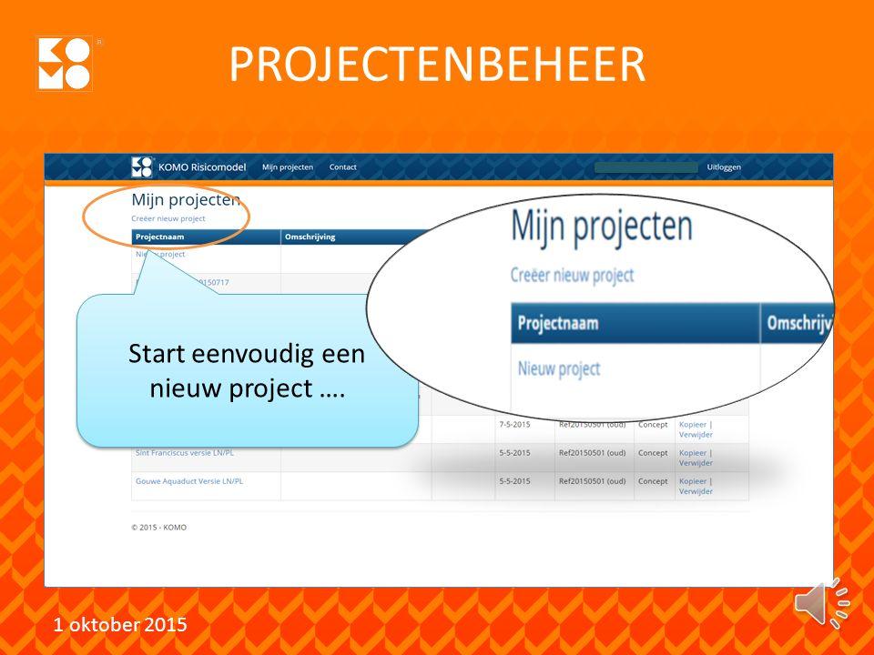 PROJECTENBEHEER 1 oktober 2015 Je projecten staan overzichtelijk bij elkaar