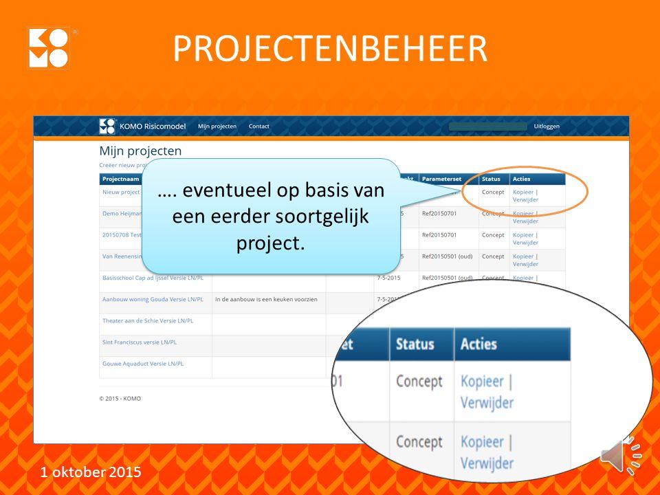 PROJECTENBEHEER 1 oktober 2015 Start eenvoudig een nieuw project ….