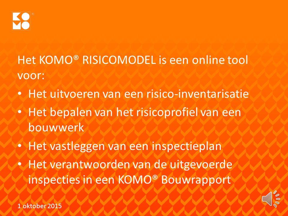 Het KOMO® RISICOMODEL is een online tool voor: Het uitvoeren van een risico-inventarisatie Het bepalen van het risicoprofiel van een bouwwerk Het vastleggen van een inspectieplan Het verantwoorden van de uitgevoerde inspecties in een KOMO® Bouwrapport