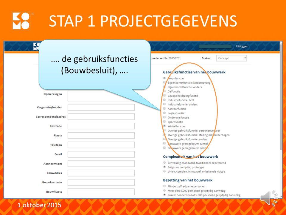 STAP 1 PROJECTGEGEVENS 1 oktober 2015 Begin een nieuw project met de algemene gegevens,.…