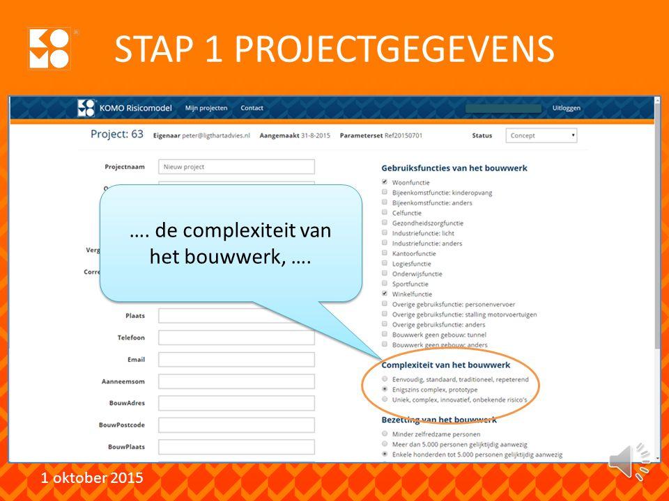STAP 1 PROJECTGEGEVENS 1 oktober 2015 …. de gebruiksfuncties (Bouwbesluit), ….