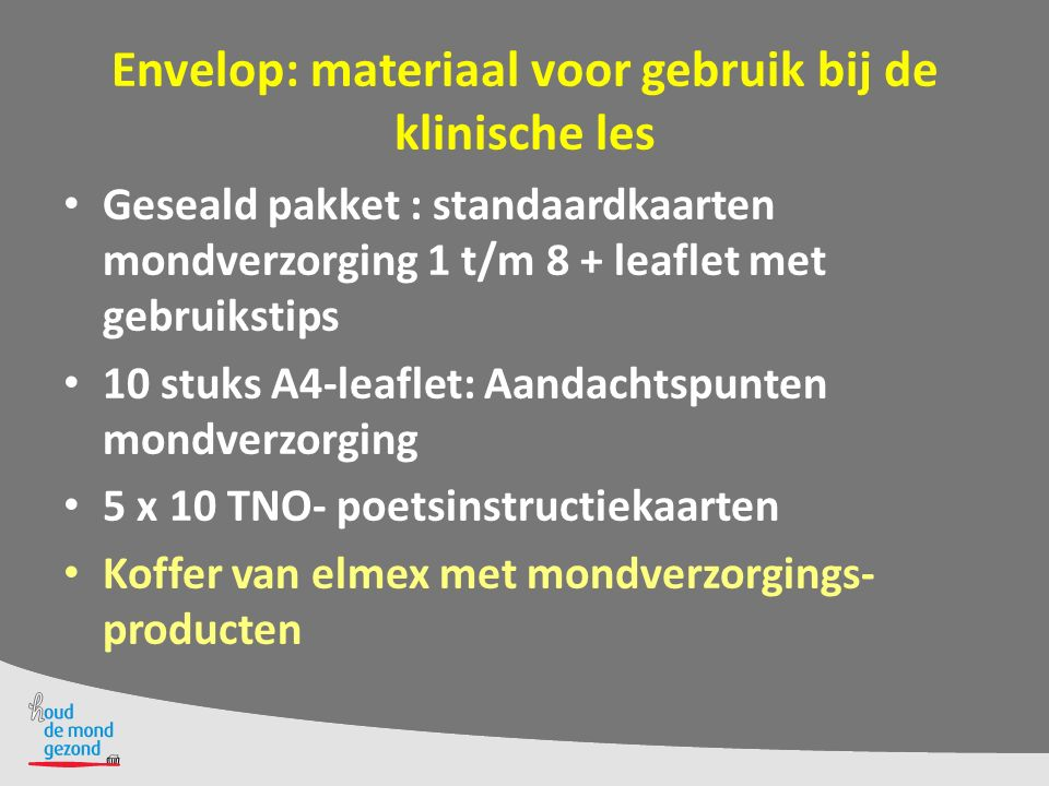 Envelop: materiaal voor gebruik bij de klinische les Geseald pakket : standaardkaarten mondverzorging 1 t/m 8 + leaflet met gebruikstips 10 stuks A4-l